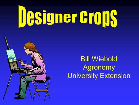 Bill Wiebold Agronomy University Extension. One reason to contract crop sales is to capture value in an identity preserved system.