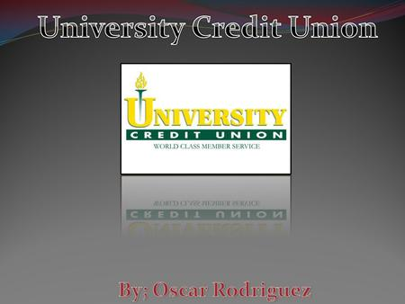 History of University credit union Established in 1947… could not find any other history on it…