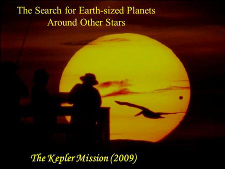 The Search for Earth-sized Planets Around Other Stars The Kepler Mission (2009)