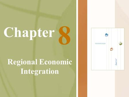 Chapter Regional Economic Integration 8. McGraw-Hill/Irwin International Business, 5/e © 2005 The McGraw-Hill Companies, Inc., All Rights Reserved. 8-2.