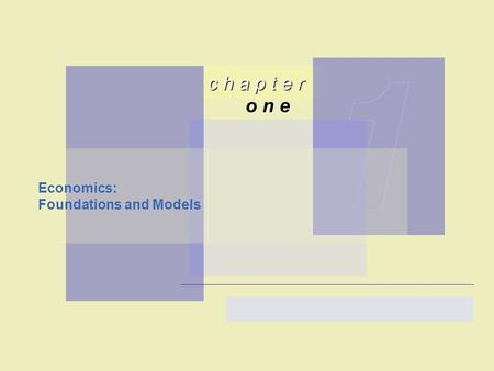 C h a p t e r o n e Economics: Foundations and Models.