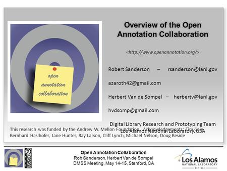 Open Annotation Collaboration Rob Sanderson, Herbert Van de Sompel DMSS Meeting, May 14-15, Stanford, CA Robert Sanderson –