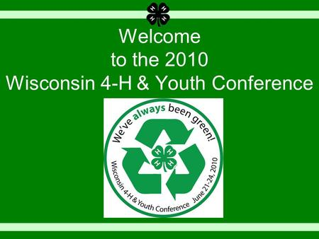 Welcome to the 2010 Wisconsin 4-H & Youth Conference.