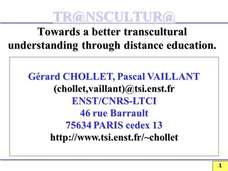 1 Towards a better transcultural understanding through distance education. Towards a better transcultural understanding through.