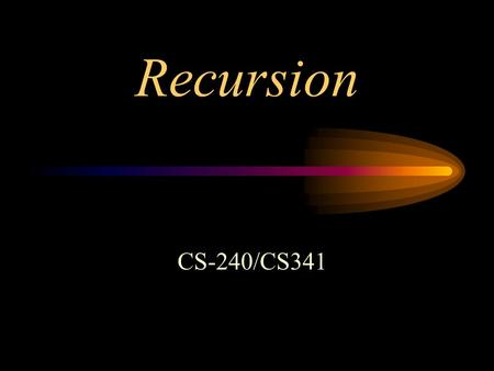 Recursion CS-240/CS341. What is recursion? a function calls itself –direct recursion a function calls its invoker –indirect recursion f f1 f2.