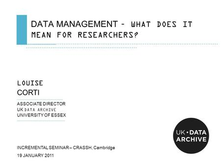 DATA MANAGEMENT – WHAT DOES IT MEAN FOR RESEARCHERS? …………………………………………....................................................................................................................................................