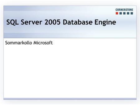 SQL Server 2005 Database Engine Sommarkollo Microsoft.