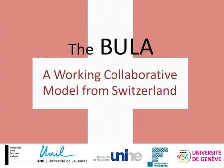 The BULA A Working Collaborative Model from Switzerland.