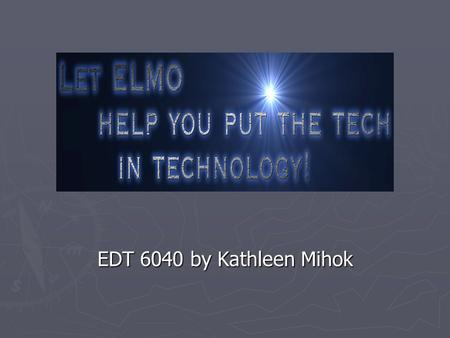 EDT 6040 by Kathleen Mihok. Vision and Philosophy of Education ► Children to be educated in school's that:  Acknowledge their different learning styles.