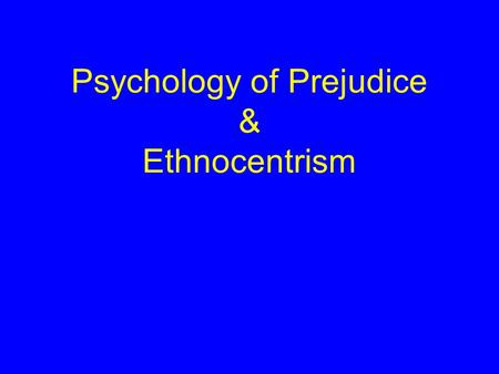 Psychology of Prejudice & Ethnocentrism. Germany.