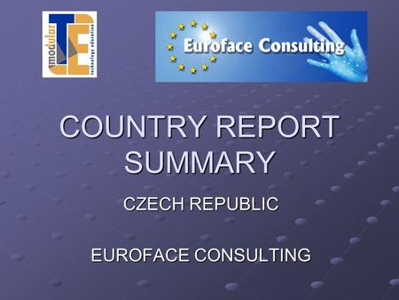 COUNTRY REPORT SUMMARY CZECH REPUBLIC EUROFACE CONSULTING.