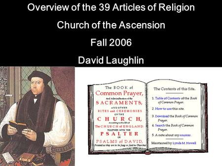 Overview of the 39 Articles of Religion Church of the Ascension Fall 2006 David Laughlin.