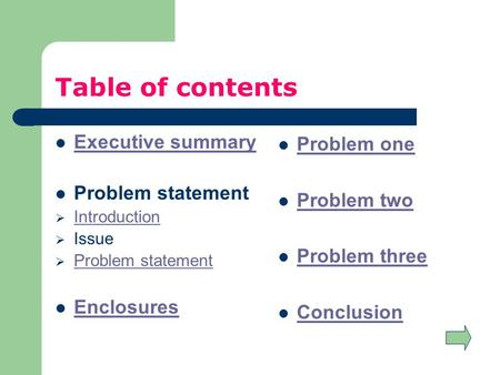 Table of contents Executive summary Problem statement  Introduction Introduction  Issue  Problem statement Problem statement Enclosures Problem one.