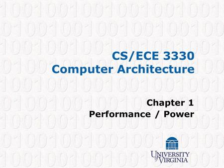 CS/ECE 3330 Computer Architecture Chapter 1 Performance / Power.