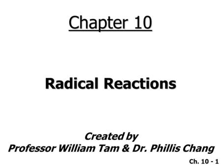 Chapter 10 Radical Reactions.