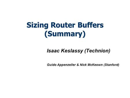 Sizing Router Buffers (Summary)