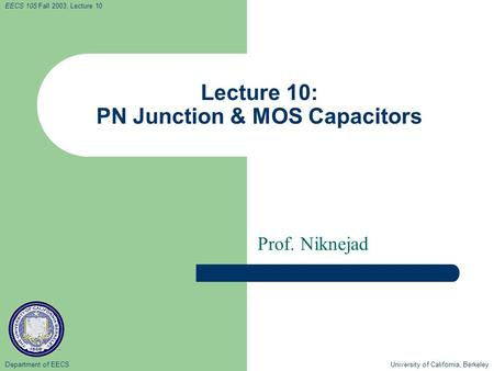 Lecture 10: PN Junction & MOS Capacitors