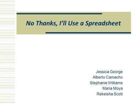 No Thanks, I'll Use a Spreadsheet