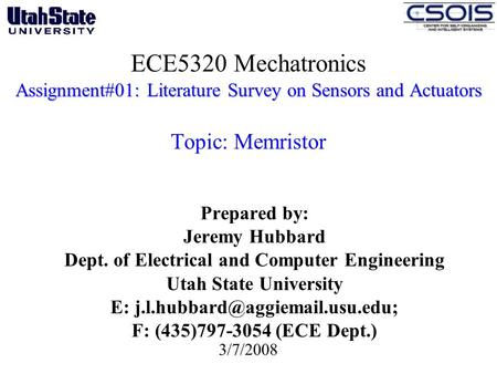 Assignment#01: Literature Survey on Sensors and Actuators ECE5320 Mechatronics Assignment#01: Literature Survey on Sensors and Actuators Topic: Memristor.