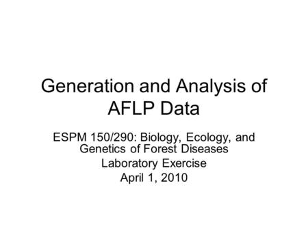 Generation and Analysis of AFLP Data