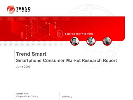 6/20/2015 Darren Itow Corporate Marketing Trend Smart Smartphone Consumer Market Research Report June 2009.