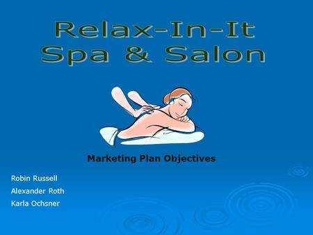 Robin Russell Alexander Roth Karla Ochsner Marketing Plan Objectives.