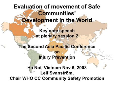Evaluation of movement of Safe Communities' Development in the World Key note speech at plenary session 2 The Second Asia Pacific Conference on Injury.
