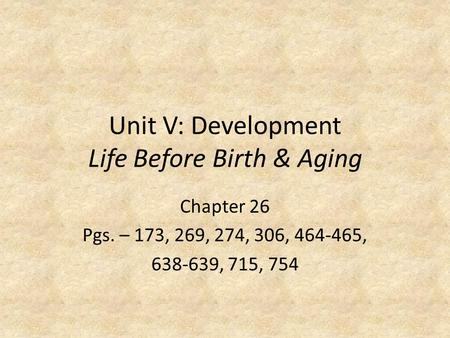 Unit V: Development Life Before Birth & Aging