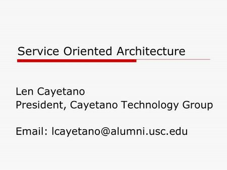 <strong>Service</strong> <strong>Oriented</strong> <strong>Architecture</strong>