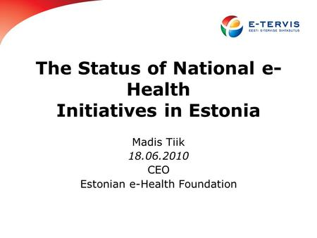 The Status of National e-Health Initiatives in Estonia