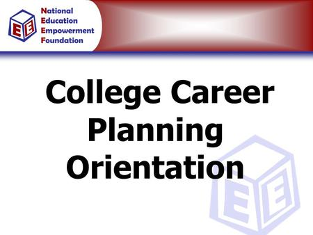 College Career Planning Orientation. How Will You Spend the Next 40 Years?
