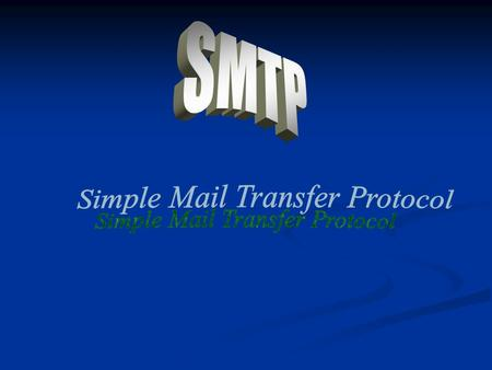 E-mail (SMTP, MIME) Message transfer protocol (SMTP) vs message format protocols (RFC 822, Multipurpose Internet Mail Extensions or MIME) Message transfer.