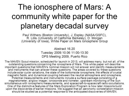 The ionosphere of Mars: A community white paper for the planetary decadal survey Paul Withers (Boston University), J. Espley (NASA/GSFC), R. Lillis (University.