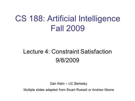 CS 188: Artificial Intelligence Fall 2009
