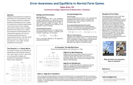Abstract Though previous explorations of equilibria in game theory have incorporated the concept of error-making, most do not consider the possibility.