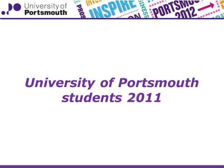 University of Portsmouth students 2011. Communicating with you Student support services Course representatives A shared commitment Safer students.