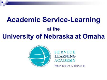 Academic Service-Learning at the University of Nebraska at Omaha.