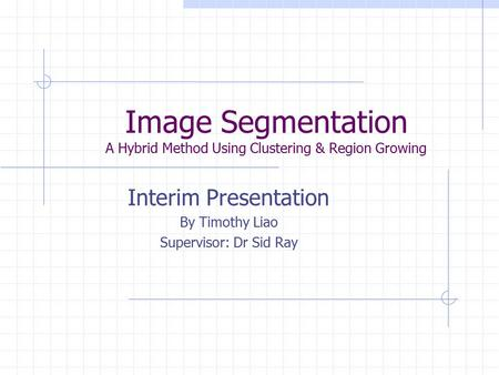 Image Segmentation A Hybrid Method Using Clustering & Region Growing