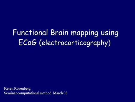 Functional Brain mapping using ECoG (electrocorticography)