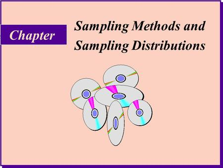 Sampling Methods and Sampling Distributions Chapter.