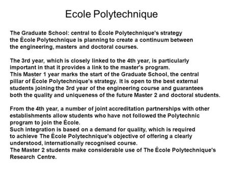 Ecole Polytechnique The Graduate School: central to École Polytechnique's strategy the École Polytechnique is planning to create a continuum between the.