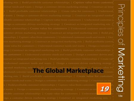The Global Marketplace 19. 19- 2 Learning Objectives After studying this chapter, you should be able to: 1. Discuss how the international trade system,