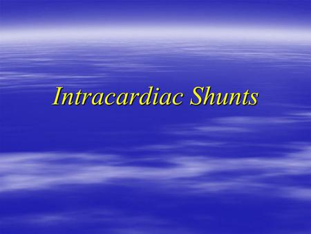 Intracardiac Shunts.