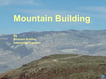 Mountain Building By Bhavani Sridhar Internship I Lesson.