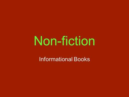 Non-fiction Informational Books.