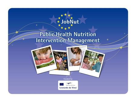 Action Implementation and Evaluation Planning Whist the intervention plan describes how the population nutrition problem for a particular target group.