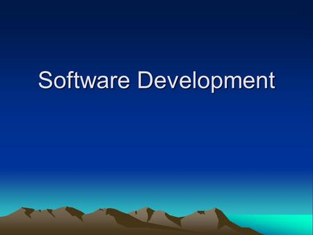 Software Development. Sub Processes Analysis - Environment, Requirements, Use cases Design - Program, Module, Function Implementation Validation - Test,