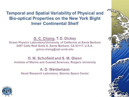 Temporal and Spatial Variability of Physical and Bio-optical Properties on the New York Bight Inner Continental Shelf G. C. Chang, T. D. Dickey Ocean Physics.