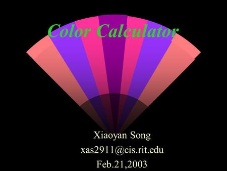 Color Calculator Xiaoyan Song Feb.21,2003.