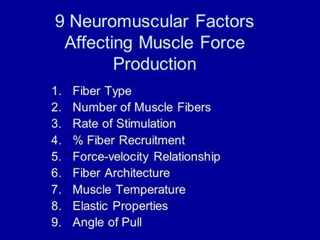 9 Neuromuscular Factors Affecting Muscle Force Production